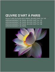 Uvre D'Art Paris - Source Wikipedia, Livres Groupe (Editor)