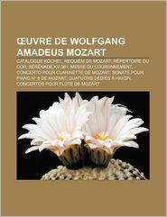 Uvre De Wolfgang Amadeus Mozart - Source Wikipedia, Livres Groupe (Editor)