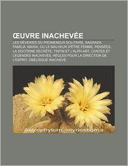 Uvre Inachev E - Source Wikipedia, Livres Groupe (Editor)