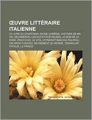 Uvre Litt Raire Italienne - Source Wikipedia, Livres Groupe (Editor)