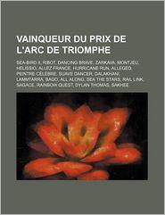 Vainqueur Du Prix De L'Arc De Triomphe - Livres Groupe (Editor)