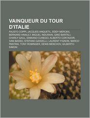 Vainqueur Du Tour D'Italie - Source Wikipedia, Livres Groupe (Editor)
