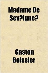 Madame de Sev Igne - Gaston Boissier