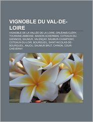 Vignoble Du Val-De-Loire - Source Wikipedia, Livres Groupe (Editor)