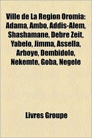 Ville De La R Gion Oromia - Livres Groupe (Editor)