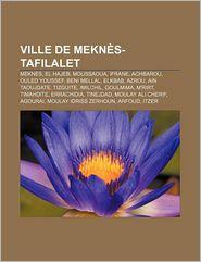 Ville De Mekn S-Tafilalet - Source Wikipedia, Livres Groupe (Editor)