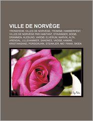 Ville De Norv Ge - Source Wikipedia, Livres Groupe (Editor)