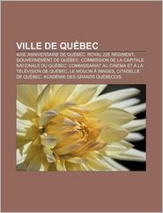 Ville De Qu Bec - Source Wikipedia, Livres Groupe (Editor)