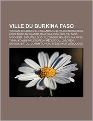 Ville Du Burkina Faso - Source Wikipedia, Livres Groupe (Editor)