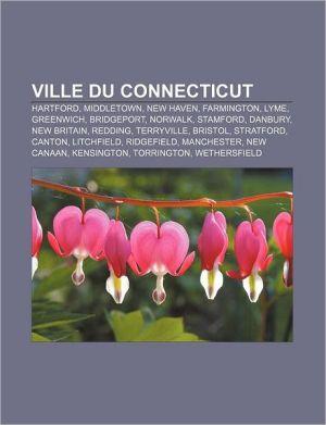 Ville Du Connecticut - Source Wikipedia, Livres Groupe (Editor)