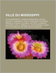 Ville Du Mississippi - Source Wikipedia, Livres Groupe (Editor)