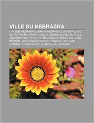 Ville Du Nebraska - Source Wikipedia, Livres Groupe (Editor)