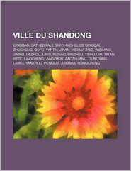 Ville Du Shandong - Source Wikipedia, Livres Groupe (Editor)