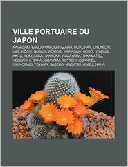 Ville Portuaire Du Japon - Source Wikipedia, Livres Groupe (Editor)