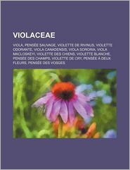 Violaceae - Source Wikipedia, Livres Groupe (Editor)