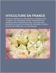 Viticulture En France - Source Wikipedia, Livres Groupe (Editor)