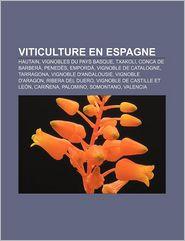 Viticulture En Espagne - Source Wikipedia, Livres Groupe (Editor)