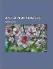An Egyptian Princess - Georg Ebers