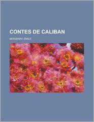 Contes de Caliban - Mile Bergerat, Emile Bergerat