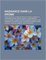 Naissance Dans La Dr Me - Source Wikipedia, Livres Groupe (Editor)