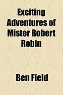 Exciting Adventures of Mister Robert Robin