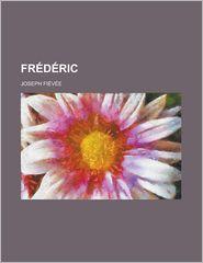 Frederic - Joseph Five, Joseph Fievee