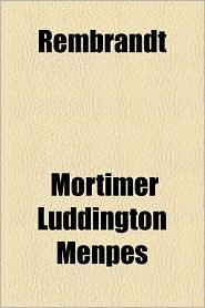 Rembrandt - Mortimer Luddington Menpes
