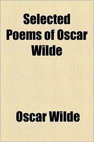 Selected Poems of Oscar Wilde - Oscar Wilde