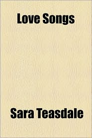 Love Songs - Sara Teasdale