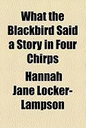 What the Blackbird Said a Story in Four Chirps