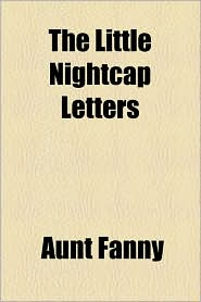 The Little Nightcap Letters - Aunt Fanny