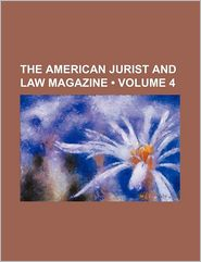 The American Jurist And Law Magazine (Volume 4) - General Books