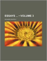 Essays (Volume 3) - Richard Whately