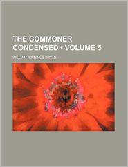 The Commoner Condensed (Volume 5) - General Books