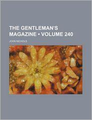 The Gentleman's Magazine (Volume 240) - John Nichols