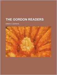 The Gordon Readers - Emma K. Gordon