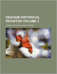 Dedham Historical Register Volume 3 - Dedham Historical Society