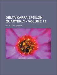 Delta Kappa Epsilon Quarterly (Volume 13) - Delta Kappa Epsilon