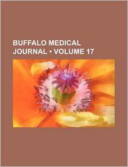 Buffalo Medical Journal (Volume 17) - General Books
