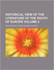 Historical View Of The Literature Of The South Of Europe (Volume 4) - Jean-Charles-L Onard Simonde Sismondi