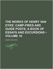 The Works Of Henry Van Dyke (Volume 16) - Henry Van Dyke