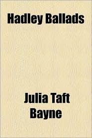 Hadley Ballads - Julia Taft Bayne
