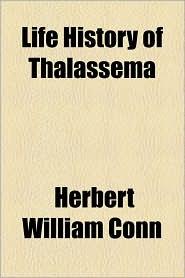 Life History of Thalassema - Herbert William Conn