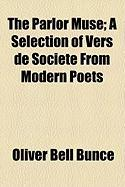 The Parlor Muse; A Selection of Vers de Socit from Modern Poets