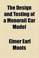 The Design and Testing of a Monorail Car Model