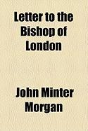 Letter to the Bishop of London
