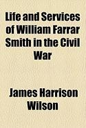 Life and Services of William Farrar Smith in the Civil War