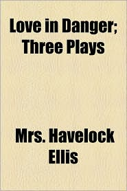 Love in Danger; Three Plays