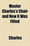 Master Charles's Chair and How It Was Filled
