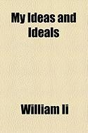 My Ideas and Ideals